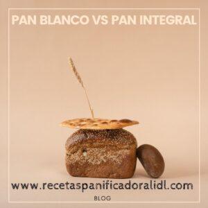 Pan blanco vs pan integral. Analizamos que pan es mejor el blanco o el integral.